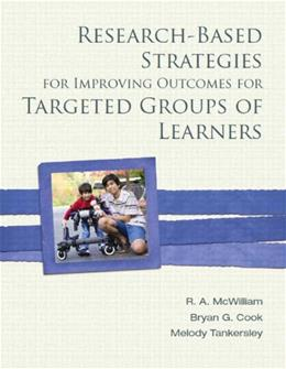 Research-Based Strategies for Improving Outcomes for Targeted Groups of Learners, by McWilliam 9780137031337