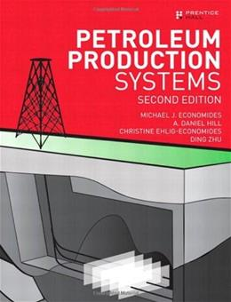Petroleum Production Systems, by Economides, 2nd Edition 9780137031580