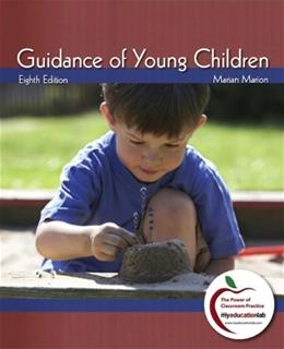Guidance of Young Children, by Marion, 8th Edition 9780137034024