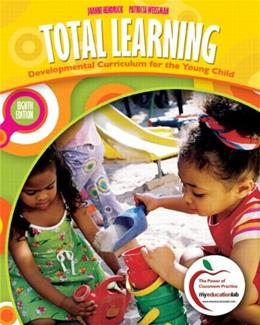 Total Learning: Developmental Curriculum for the Young Child (8th Edition) 9780137034116