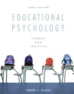 Educational Psychology: Theory and Practice (10th Edition) 9780137034352