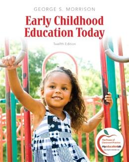 Early Childhood Education Today, by Morrison, 12th Edition 9780137034581
