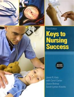 Keys to Nursing Success, Revised Edition (3rd Edition) 9780137036844