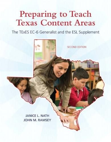 Preparing to Teach Texas Content Area: The Texas EC 6 Generalist and ESL Supplement, by Nath, 2nd Edition 9780137040285