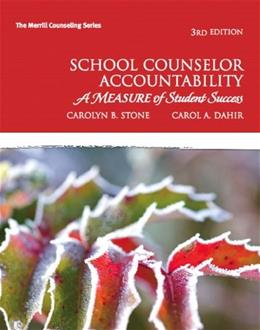 School Counselor Accountability: A Measure of Student Success, by Stone, 3rd Edition 9780137045655