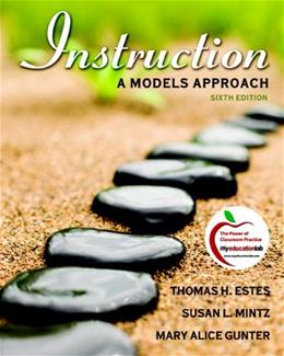 Instruction: A Models Approach, by Gunter, 6th Edition 9780137046737