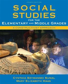 Social Studies for the Elementary and Middle Grades: A Constructivist Approach (4th Edition) 9780137048854