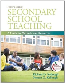 Secondary School Teaching: A Guide to Methods and Resources (4th Edition) 9780137049776
