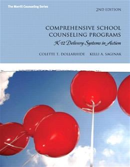 Comprehensive School Counseling Programs: K-12 Delivery Systems in Action (2nd Edition) (The Merrill Counseling Series) 9780137051991