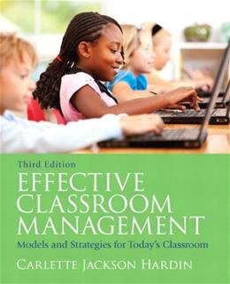 Effective Classroom Management: Models and Strategies for Todays Classrooms (3rd Edition) 9780137055036