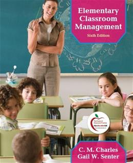 Elementary Classroom Management, by Charles, 6th Edition 9780137055418