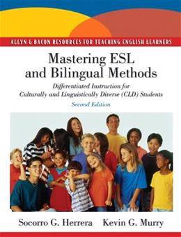 Mastering ESL and Bilingual Methods: Differentiated Instruction for Culturally and Linguistically Diverse (CLD) Students (2nd Edition) (Allyn & Bacon Resources for Teaching English Learners) 9780137056699