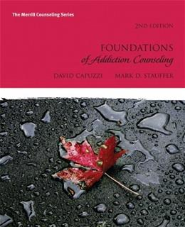 Foundations of Addiction Counseling (2nd Edition) (Merrill Counseling) 9780137057788