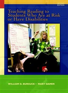 Teaching Reading to Students Who Are At Risk or Have Disabilities: A Multi Tier Approach, by Bursuck, 2nd Edition 9780137057818