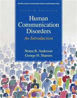 Human Communication Disorders: An Introduction (8th Edition) (Allyn & Bacon Communication Sciences and Disorders) 9780137061334