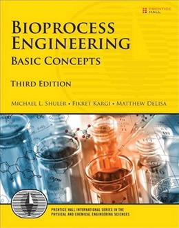 Bioprocess Engineering: Basic Concepts, by Shuler, 3rd Edition 9780137062706