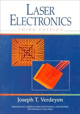 Laser Electronics, by Verdeyen, 3rd Edition 9780137066667