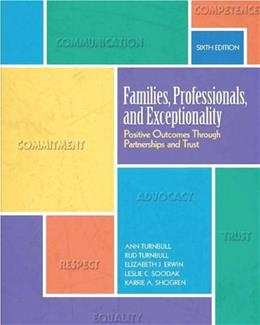 Families, Professionals, and Exceptionality: Positive Outcomes Through Partnerships and Trust (6th Edition) 9780137070480