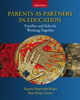 Parents as Partners in Education: Families and Schools Working Together, by Berger, 8th Edition 9780137072071