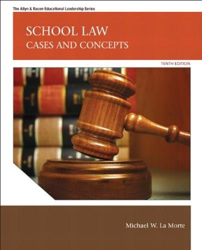 School Law: Cases and Concepts (10th Edition) (Allyn & Bacon Educational Leadership) 9780137072477