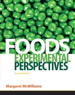 Foods: Experimental Perspectives (7th Edition) 9780137079292