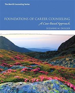 Foundations of Career Counseling: A Case-Based Approach, by Dugger 9780137079865