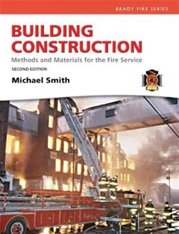 Building Construction: Methods and Materials for the Fire Service, by Smith, 2nd Edition 9780137083787