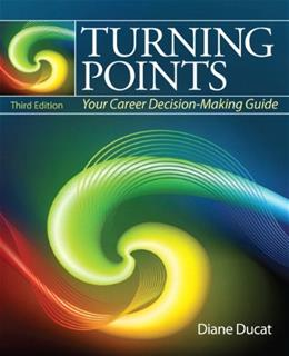 Turning Points: Your Career Decision Making Guide, by Ducat, 3rd Edition 9780137084456