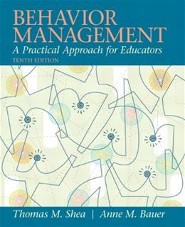 Behavior Management: A Practical Approach for Educators, by Shea,10th Edition 9780137085040
