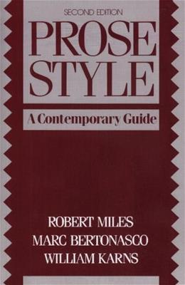 Prose Style: A Contemporary Guide, by Miles, 2nd Edition 9780137131815