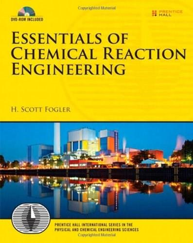 Essentials of Chemical Reaction Engineering (Prentice Hall International Series in the Physical and Chemical Engineering Sciences) BK w/DVD 9780137146123