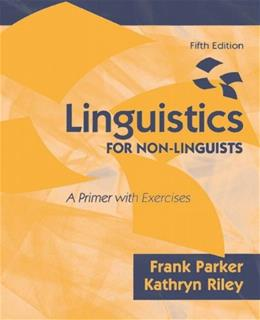 Linguistics FOR NON-LINGUISTS, A Primer with Exercises 5 9780137152049