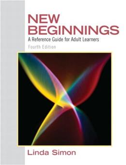 New Beginnings: A Reference Guide for Adult Learners, by Simon, 4th Edition 9780137152308