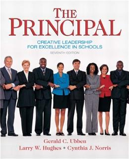 Principal: Creative Leadership for Excellence in Schools, by Ubben, 7th Edition 9780137158379