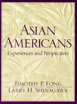 Asian Americans: Experiences and Perspectives, by Fong 9780137429660