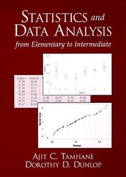 Statistics and Data Analysis: From Elementary to Intermediate, by Tamhane BK w/DISK 9780137444267