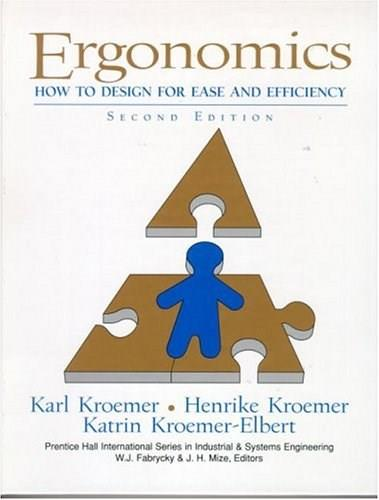 Ergonomics: How to Design for Ease and Efficiency, by Kroemer, 2nd Edition 9780137524785