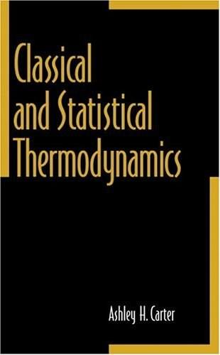 Classical and Statistical Thermodynamics, by Carter 9780137792085