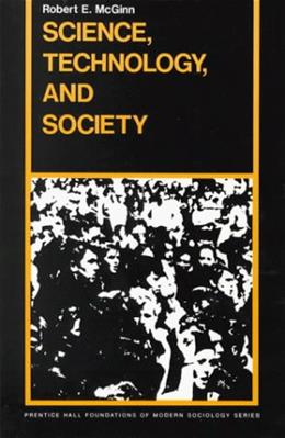 Science, Technology and Society, by McGinn 9780137947362