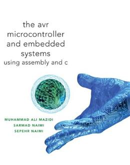 AVR Microcontroller and Embedded Systems: Using Assembly and C (Pearson Custom Electronics Technology) 1 9780138003319