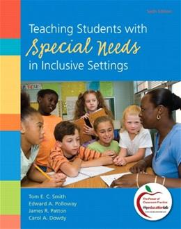 Teaching Students with Special Needs in Inclusive Settings (6th Edition) 9780138007836