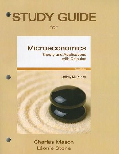 Microeconomics: Theory and Applications with Calculus, by Mason, 2nd Edition, Study Guide 9780138008857