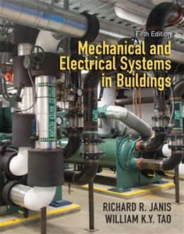 Mechanical and Electrical Systems in Buildings (5th Edition) 9780138015626