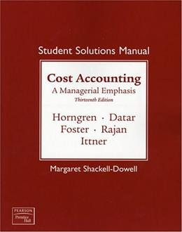 Cost Accounting, by Horngren, 13th Edition, Solutions Manual 9780138130428
