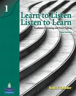 Learn to Listen, Listen to Learn 1: Academic Listening and Note-Taking, by Lebauer, 3rd Edition, Worktext 9780138140014