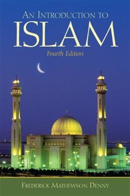 Introduction to Islam, by Denny, 4th Edition 9780138144777