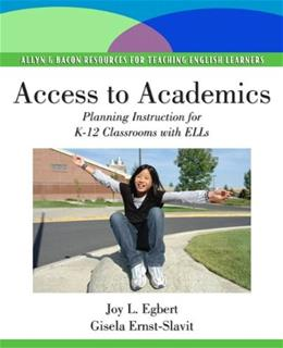 Access to Academics: Planning Instruction for K-12 Classrooms with ELLs, by Egbert 9780138156763