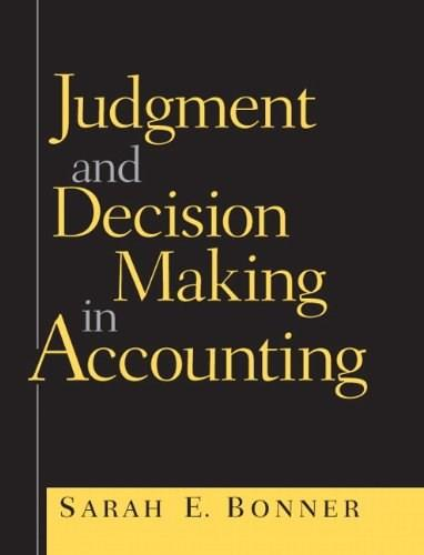 Judgment and Decision Making in Accounting, by Bonner 9780138638955