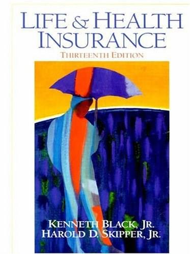 Life and Health Insurance, by Skipper, 13th Edition 9780138912505