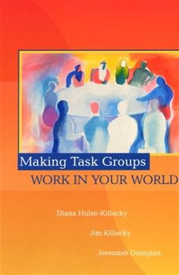 Making Task Groups Work in Your World, by Hulse-Killacky 9780139060410